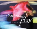 Clothing the Play : The Art and Craft of Stage Design - Book