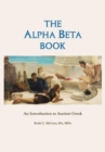 The Alpha Beta Book : An Introduction to Ancient Greek - Book