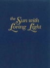 The Sun with Loving Light - Book