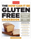 The How Can It Be Gluten Free Cookbook - Book