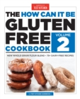The How Can It Be Gluten-Free Cookbook Volume 2 - Book