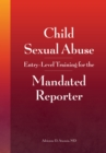 Child Sexual Abuse : Entry-Level Training for the Mandated Reporter - eBook