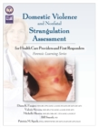 Domestic Violence/Strangulation Assessment : for Health Care Providers and First Responders - Book
