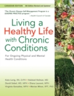 Living a Healthy Life with Chronic Conditions : For Ongoing Physical and Mental Health Conditions - eBook