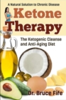 Ketone Therapy : The Ketogenic Cleanse & Anti-Aging Diet - Book
