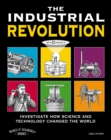 The Industrial Revolution : Investigate How Science and Technology Changed the World with 25 Projects - eBook