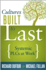 Cultures Built to Last : Systemic PLCs at Work TM - eBook