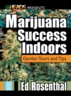 Marijuana Success Indoors : Garden Tours and Tips - eBook