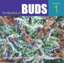 The Big Book of Buds : Marijuana Varieties from the World's Great Seed Breeders - eBook