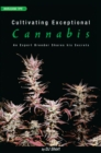 Cultivating Exceptional Cannabis : An Expert Breeder Shares His Secrets - eBook