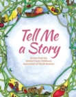 Tell Me A Story : Stories from the Waldorf Early Childhood Association of North America - Book