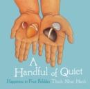 A Handful of Quiet : Happiness in Four Pebbles - eBook