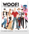 Woof! : A Gay Man's Guide to Dogs - eBook
