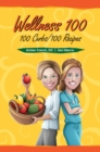 Wellness 100 : 100 Carbs / 100 Recipes - Book