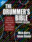 Drummer's Bible : How to Play Every Drum Style from Afro-Cuban to Zydeco - eBook
