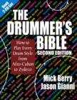 The Drummer's Bible : How to Play Every Drum Style from Afro-Cuban to Zydeco - eBook