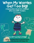 When My Worries Get Too Big! : A Relaxation Book for Children Who Live with Anxiety - Book