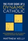 The Four Signs of A Dynamic Catholic : How Engaging 1% of Catholics Could Change the World - eBook