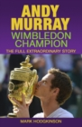 Andy Murray: Wimbledon Champion : The Full Extraordinary Story - Book
