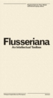 Flusseriana : An Intellectual Toolbox - Book
