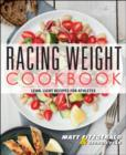 Racing Weight Cookbook : Lean, Light Recipes for Athletes - Book