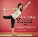 Everyday Yoga : At-Home Routines to Enhance Fitness, Build Strength, and Restore Your Body - Book