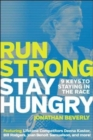 Run Strong, Stay Hungry : 9 Keys to Staying in the Race - Book