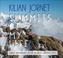 Summits of My Life : Daring Adventures on the World's Greatest Peaks - Book