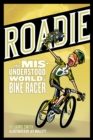Roadie : The Misunderstood World of a Bike Racer - eBook