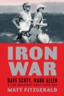 Iron War : Dave Scott, Mark Allen, and the Greatest Race Ever Run - eBook