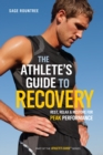 The Athlete's Guide to Recovery : Rest, Relax, and Restore for Peak Performance - eBook