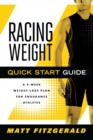 Racing Weight Quick Start Guide : A 4-Week Weight-Loss Plan for Endurance Athletes - eBook