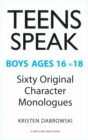 Teens Speak Boys Ages 16 to 18 : Sixty Original Character Monologues - eBook