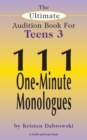 The Ultimate Audition Book for Teens Volume 3 : 111 One-Minute Monologues - eBook