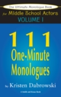 The Ultimate Monologue Book for Middle School Actors Volume I : 111 One-Minute Monologues - eBook