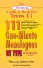 The Ultimate Audition Book for Teens Volume 11 : 111 One-Minute Monologues by Type - eBook