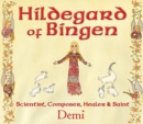 Hildegard of Bingen : Scientist, Composer, Healer, and Saint - Book