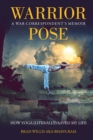 Warrior Pose : How Yoga (Literally) Saved My Life - Book