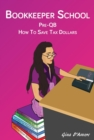Bookkeeper School : Pre-QB, How To Save Tax Dollars - eBook