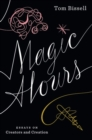 Magic Hours : Essays on Creators and Creation - eBook