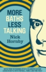 More Baths Less Talking : Notes from the Reading Life of a Celebrated Author Locked in Battle with Football, Family, and Time - eBook