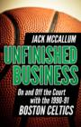 Unfinished Business : On and Off the Court with the 1990-91 Boston Celtics - eBook