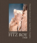 Climbing Fitz Roy, 1968 : Reflections on the Lost Photos of the Third Ascent - eBook