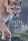 Path of the Puma : The Remarkable Resilience of the Mountain Lion - Book