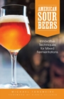 American Sour Beer : Innovative Techniques for Mixed Fermentations - eBook