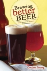 Brewing Better Beer : Master Lesson for Advanced Homebrewers - eBook