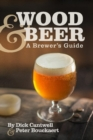 Wood & Beer : A Brewer's Guide - Book