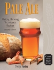 Pale Ale, Revised : History, Brewing, Techniques, Recipes - eBook