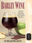 Barley Wine : History, Brewing Techniques, Recipes - eBook
