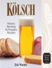 Kolsch : History, Brewing Techniques, Recipes - eBook
